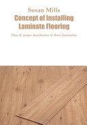 Concept of Installing Laminate Flooring