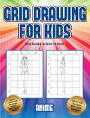 Best Books on how to Draw (Grid Drawing for Kids - Anime)