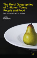 The Moral Geographies of Children, Young People and Food