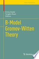 B Model Gromov Witten Theory