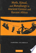 Myth Ritual And Metallurgy In Ancient Greece And Recent Africa