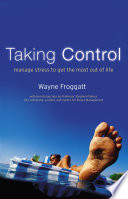 Taking Control Manage Stress To Get The Most Out Of Life