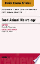 Food Animal Neurology  An Issue of Veterinary Clinics of North America  Food Animal Practice  E Book