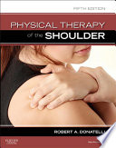 Physical Therapy Of The Shoulder E Book Book PDF