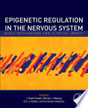 Epigenetic Regulation in the Nervous System Book