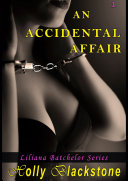 An Accidental Affair (Liliana Batchelor Series 1)