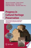 Progress in Cultural Heritage Preservation