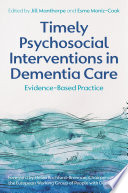 Timely Psychosocial Interventions In Dementia Care