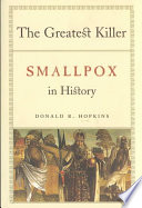 """""""The Greatest Killer: Smallpox in History"""" by Donald R. Hopkins"""