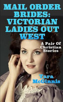 Mail Order Brides Victorian Ladies Out West