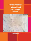 Standout Resume & Brag Sheet for College: Workbook