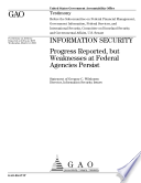 Information Security Progress Reported But Weaknesses At Federal Agencies Persist Congressional Testimony Book PDF
