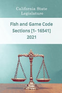 Fish and Game Code 2021   Sections  1   16541