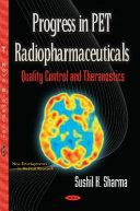 Progress in PET Radiopharmaceuticals