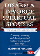 Disarm Divorce Spiritual Spouses In 3 Days