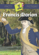 Francis Marion: Swamp Fox