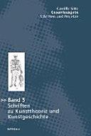 Schriften zu Kunsttheorie und Kunstgeschichte