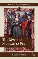 The Myth of Morgan la Fey Pdf/ePub eBook