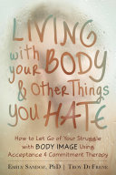 Living with Your Body and Other Things You Hate