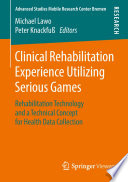 Clinical Rehabilitation Experience Utilizing Serious Games