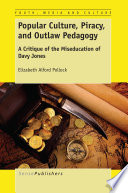 Popular Culture Piracy And Outlaw Pedagogy