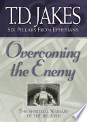 Overcoming the Enemy  Six Pillars From Ephesians Book  6