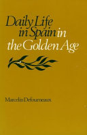 Daily Life in Spain in the Golden Age