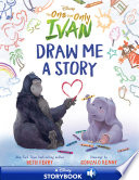 Disney The One and Only Ivan  Draw Me a Story Book PDF