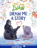 Disney The One and Only Ivan: Draw Me a Story Pdf/ePub eBook