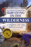 A Complete Guide to Surviving in the Wilderness [Pdf/ePub] eBook