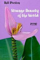 Strange Beauty of the World