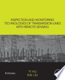 Inspection and Monitoring Technologies of Transmission Lines with Remote Sensing Book