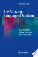 The Amazing Language of Medicine