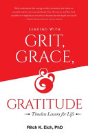 Leading with Grit  Grace and Gratitude Book PDF