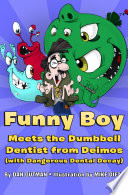 Funny Boy Meets the Dumbbell Dentist from Deimos  with Dangerous Dental Decay  Book