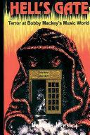 Hell's Gate: Terror at Bobby Mackey Music World Book