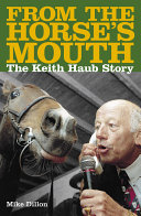 From The Horses Mouth: The Keith Haub Story