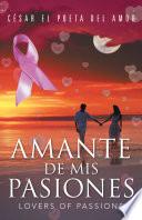 Amante De Mis Pasiones / Lovers of Passions