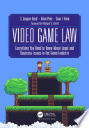"""""""Video Game Law: Everything you need to know about Legal and Business Issues in the Game Industry"""" by S. Gregory Boyd, Brian Pyne, Sean F. Kane"""