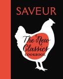SAVEUR  The New Classics Cookbook