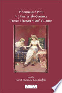 Pleasure and Pain in Nineteenth century French Literature and Culture