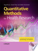 """""""Quantitative Methods for Health Research: A Practical Interactive Guide to Epidemiology and Statistics"""" by Nigel Bruce, Daniel Pope, Debbi Stanistreet"""