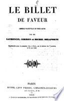 Le billet de faveur, comedie. vaudeville en 3 actes par Laurencin, Cormon (pseud.) et Michel Delagorte