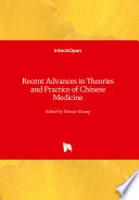 Recent Advances in Theories and Practice of Chinese Medicine Book