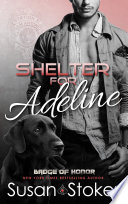 Shelter for Adeline  A Firefighter Police Romantic Suspense