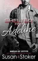 Shelter for Adeline: A Firefighter/Police Romantic Suspense