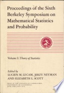 Proceedings Of The Sixth Berkeley Symposium On Mathematical Statistics And Probability Book PDF