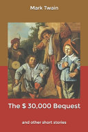 The $ 30,000 Bequest