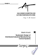 Systematic Design Of Distributed Industrial Manufacturing Control Systems Book PDF
