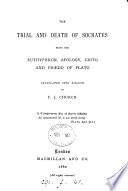 The Trial And Death Of Socrates Being The Euthyphron Apology Crito And Ph Do Of Plato Tr By F J Church Book PDF